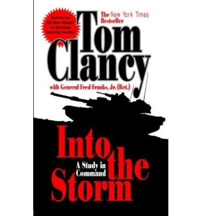 Tom Clancy Into The Storm A Study In Command Updated