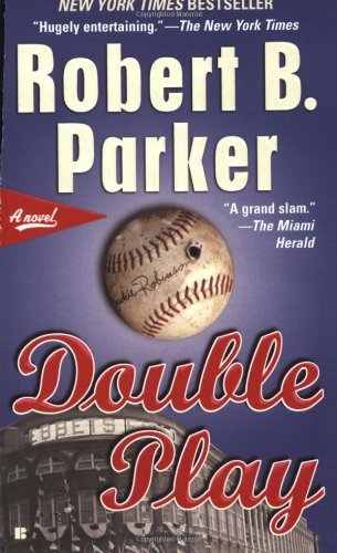Robert B. Parker Double Play A Thriller