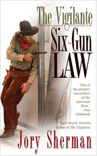 jory-sherman-vigilante-six-gun-law