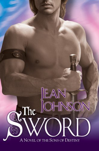 Jean Johnson The Sword The Sons Of Destiny Book 1