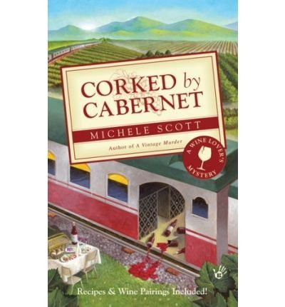 Michele Scott Corked By Cabernet A Wine Lover's Mystery