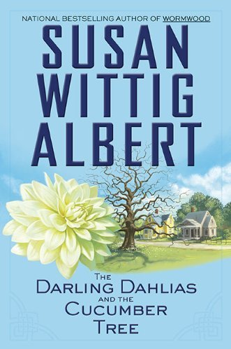 Susan Wittig Albert Darling Dahlias And The Cucumber Tree The