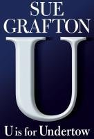 Sue Grafton U Is For Undertow