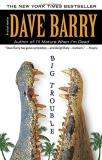 Dave Barry Big Trouble