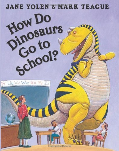 Mark Teague How Do Dinosaurs Go To School?