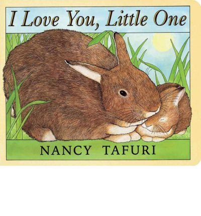 Nancy Tafuri I Love You Little One