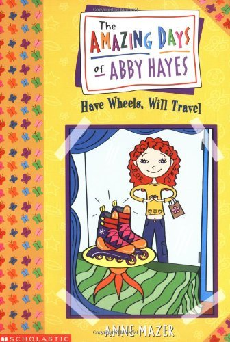 Anne Mazer Amazing Days Of Abby Hayes The #04 Have Wheels Will Travel