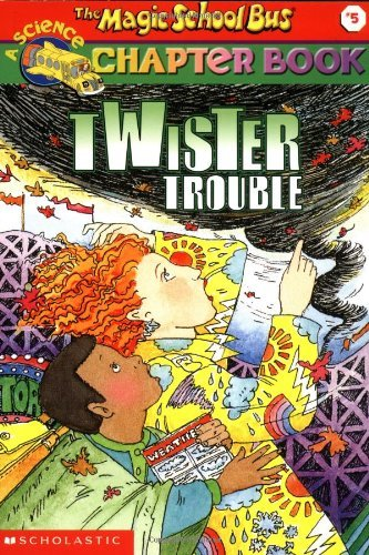 ann-schreiber-the-magic-school-bus-science-chapter-book-5-twister-trouble-twister-trouble