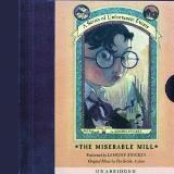Lemony Snicket The Miserable Mill (a Series Of Unfortunate Events