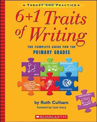 Ruth Culham 6+1 Traits Of Writing The Complete Guide For The Primary Grades; Theory
