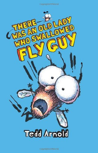 Tedd Arnold There Was An Old Lady Who Swallowed Fly Guy (fly G