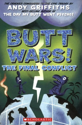 Andy Griffiths Butt Wars The Final Conflict