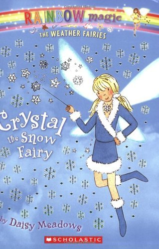 Daisy Meadows Weather Fairies #1 Crystal The Snow Fairy A Rainbow Magic Book