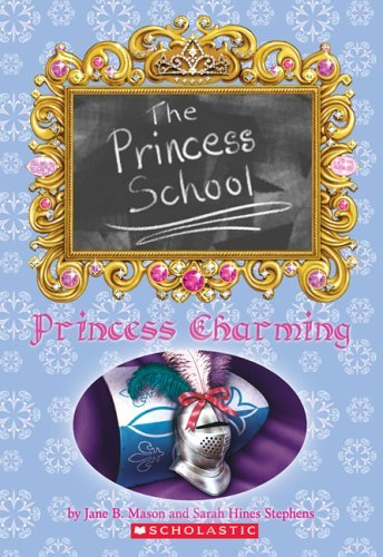Jane B. Mason & Sarah Hines Stephens Princess Charming (the Princess School #5)