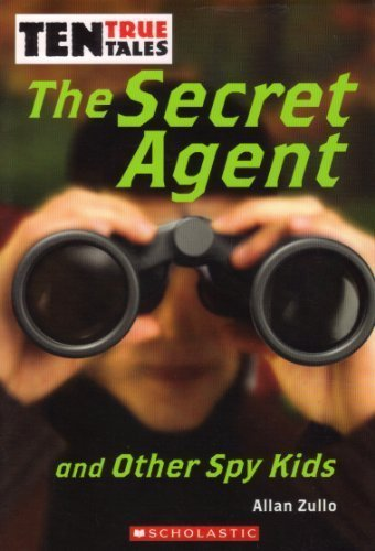 Allan Zullo Ten True Tales The Secret Agent & Other Spy Kid