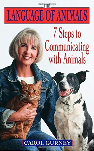 Carol Gurney The Language Of Animals 7 Steps To Communicating With Animals