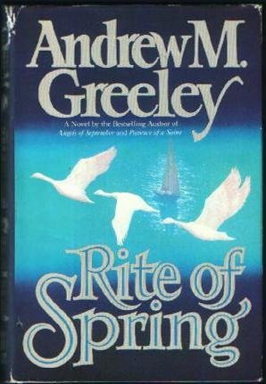 Andrew M. Greeley Rite Of Spring