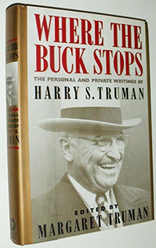 Harry S. Truman Margaret Truman Where The Buck Stops The Personal And Private Wri