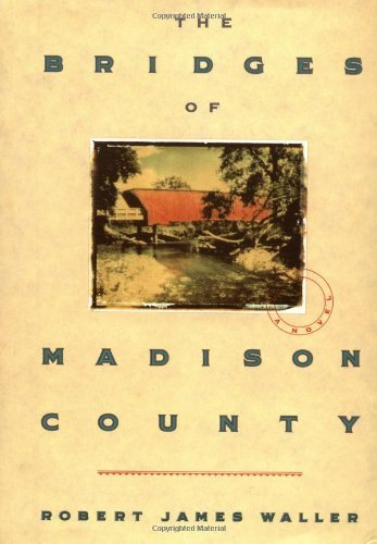 Robert James Waller The Bridges Of Madison County