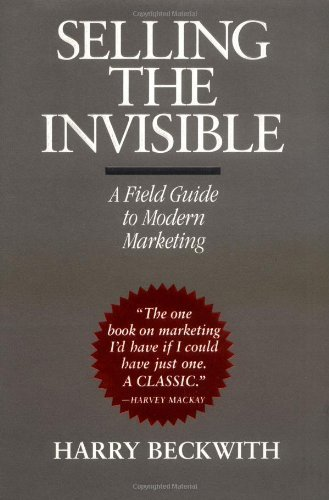Harry Beckwith Selling The Invisible A Field Guide To Modern Marketing
