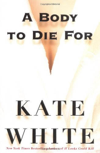 Kate White A Body To Die For