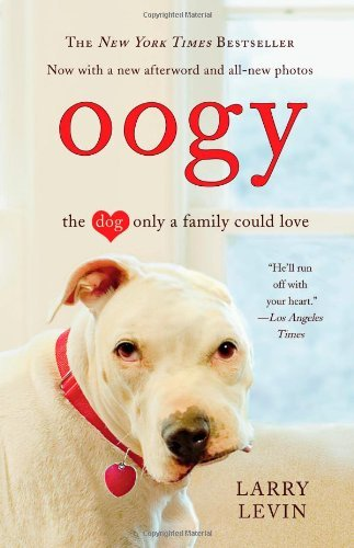 larry-levin-oogy-the-dog-only-a-family-could-love
