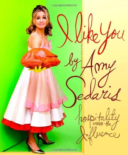 Amy Sedaris I Like You Hospitality Under The Influence
