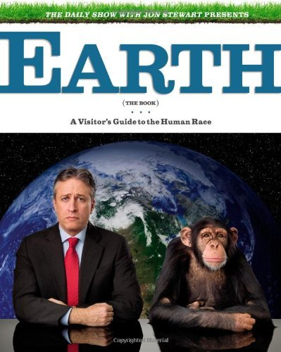 Jon Stewart The Daily Show With Jon Stewart Presents Earth (th A Visitor's Guide To The Human Race New