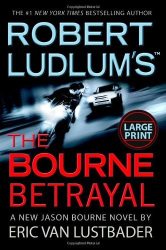 Eric Van Lustbader Robert Ludlum's The Bourne Betrayal