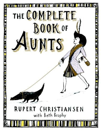 Brophy Beth Christiansen Rupert The Complete Book Of Aunts