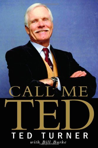 Ted Turner Bill Burke Call Me Ted