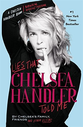 chelsea-handler-lies-that-chelsea-handler-told-me