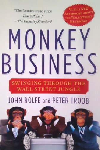 John Rolfe Monkey Business Swinging Through The Wall Street Jungle