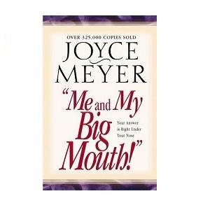 Joyce Meyer Me And My Big Mouth! Your Answer Is Right Under Your Nose