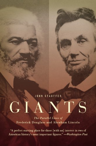 John Stauffer Giants The Parallel Lives Of Frederick Douglass And Abra