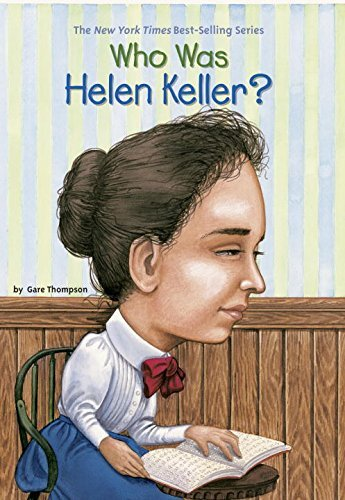 Gare Thompson Who Was Helen Keller?