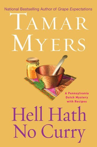 Tamar Myers Hell Hath No Curry A Pennsylvania Dutch Mystery