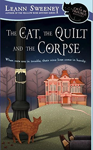 Leann Sweeney The Cat The Quilt And The Corpse A Cats In Trouble Mystery