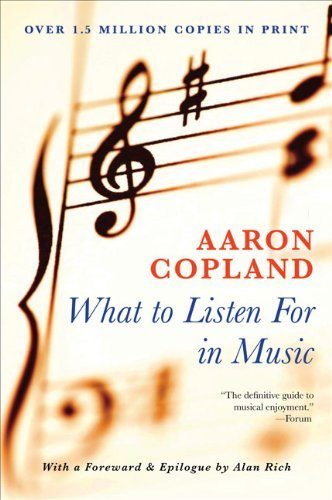 Aaron Copland What To Listen For In Music