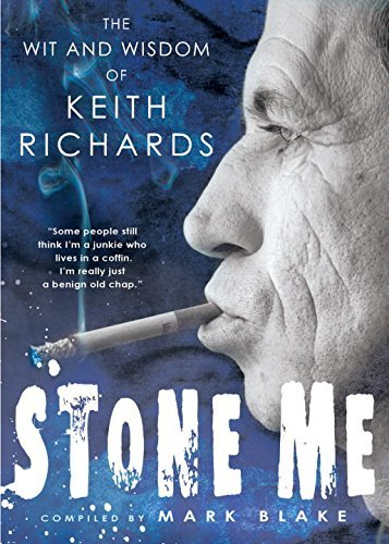 Mark Blake Stone Me The Wit And Wisdom Of Keith Richards
