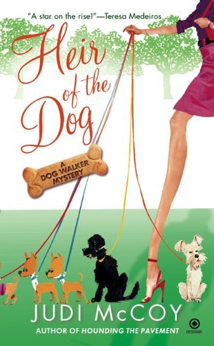 Judi Mccoy Heir Of The Dog A Dog Walker Mystery