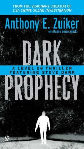 Anthony E. Zuiker Dark Prophecy A Level 26 Thriller Featuring Steve Dark