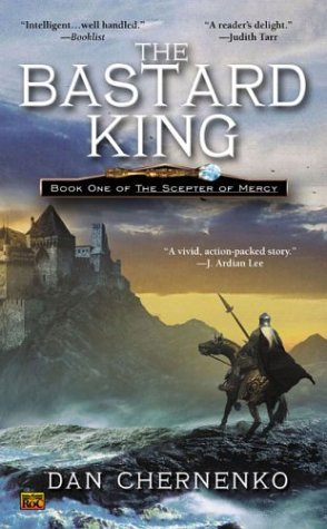 Dan Chernenko Bastard King (scepter Of Mercy Book 1)