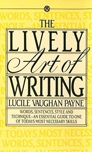 Lucile Vaughan Payne The Lively Art Of Writing Words Sentences Style And Technique An Essenti