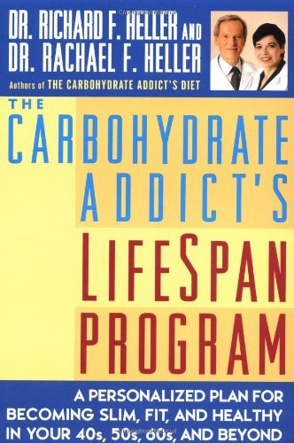 Rachael F. Heller Richard F. Heller The Carbohydrate Addict's Lifespan Program A Per