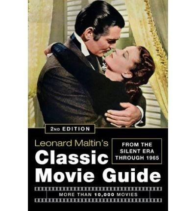 Leonard Maltin Leonard Maltin's Classic Movie Guide From The Silent Era Through 1965 0002 Edition;