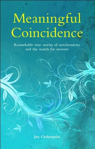 Jan Cederquist Meaningful Coincidence Remarkable True Stories Of Synchronicity And The