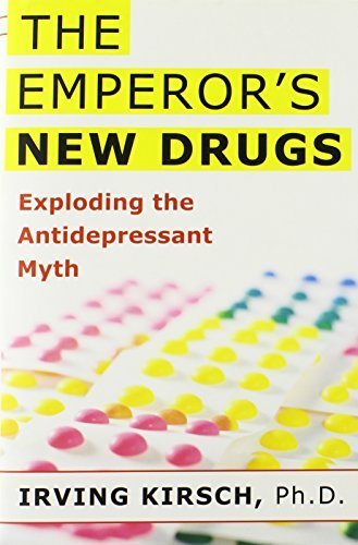Kirsch Irving Emperor's New Drugs The Exploding The Antidepressant Myth