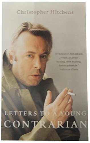 Christopher Hitchens Letters To A Young Contrarian
