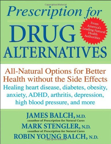 James F. Balch Prescription For Drug Alternatives All Natural Options For Better Health Without The